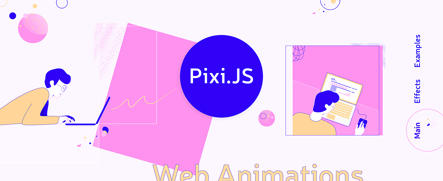 How to Create Trendy Web Animations with Pixi JS | Agilie app